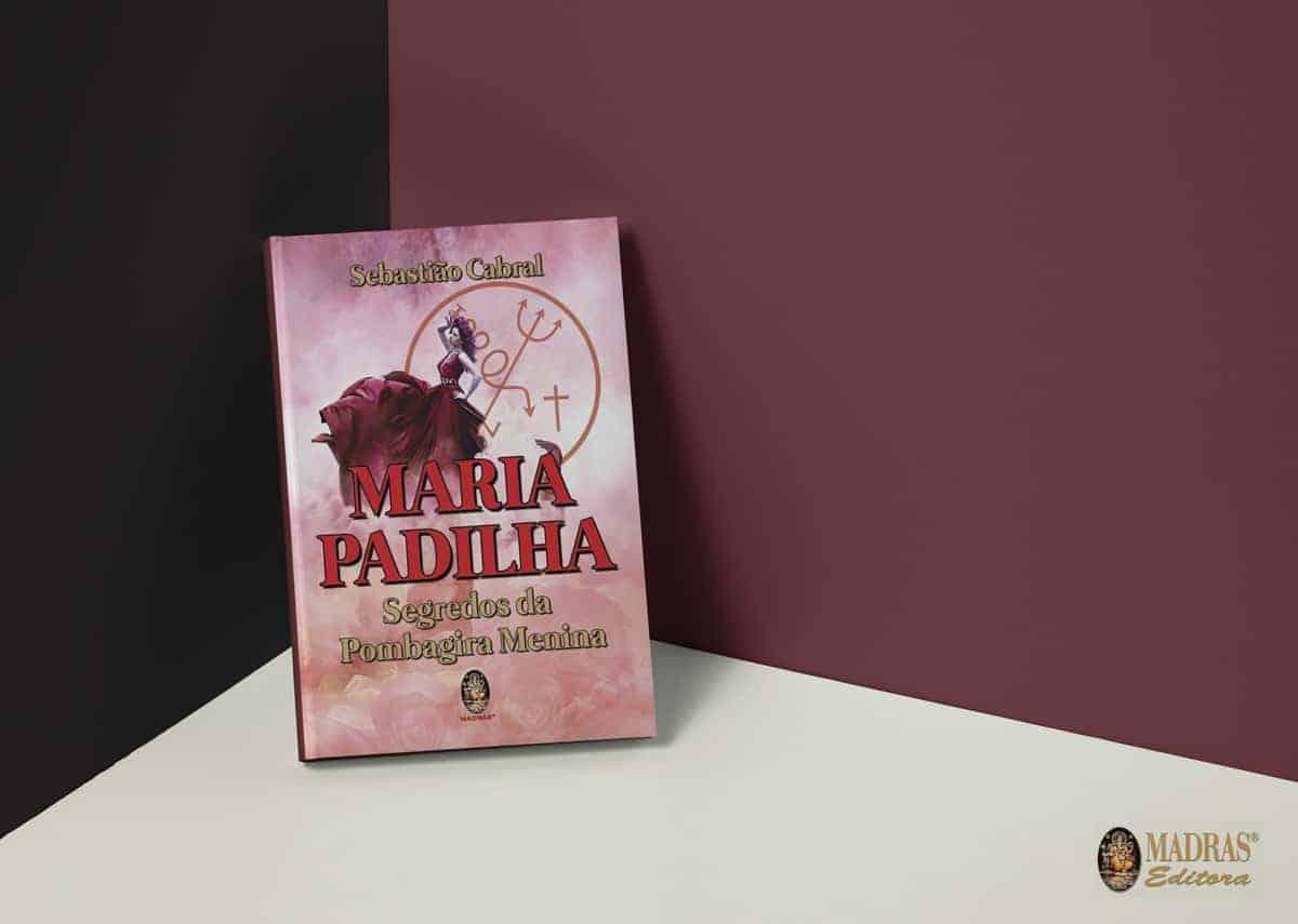 Maria Padilha - Segredos da Pombagira Menina 3