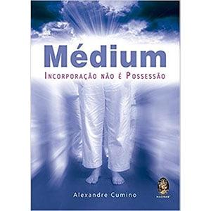 Livro Médium.-Incorporação-não-É-Possessão