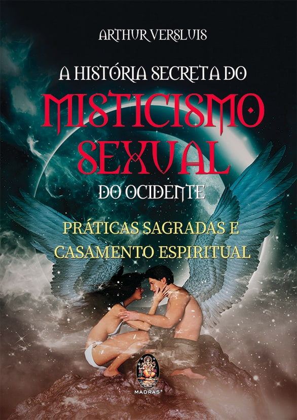 A História Secreta do Misticismo Sexual do Ocidente 1