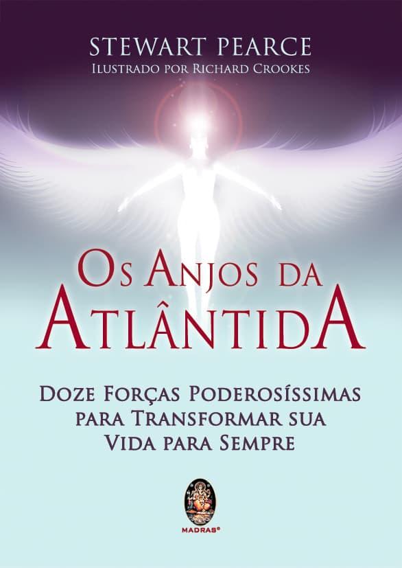 Os Anjos da Atlântida: para transformar sua vida