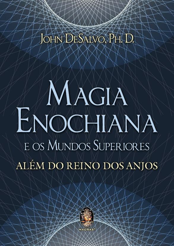 Magia Enochiana e Os Mundos Superiores 1
