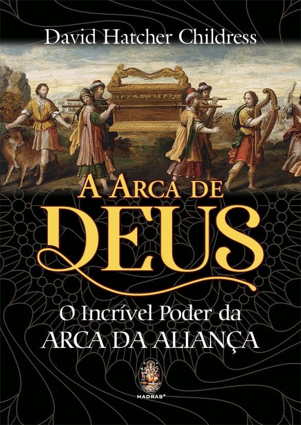 A Arca de Deus - O poder da aliança 1