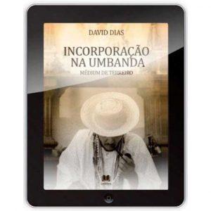 Ebook Incorporação na umbanda - médium de terreiro - David Dias