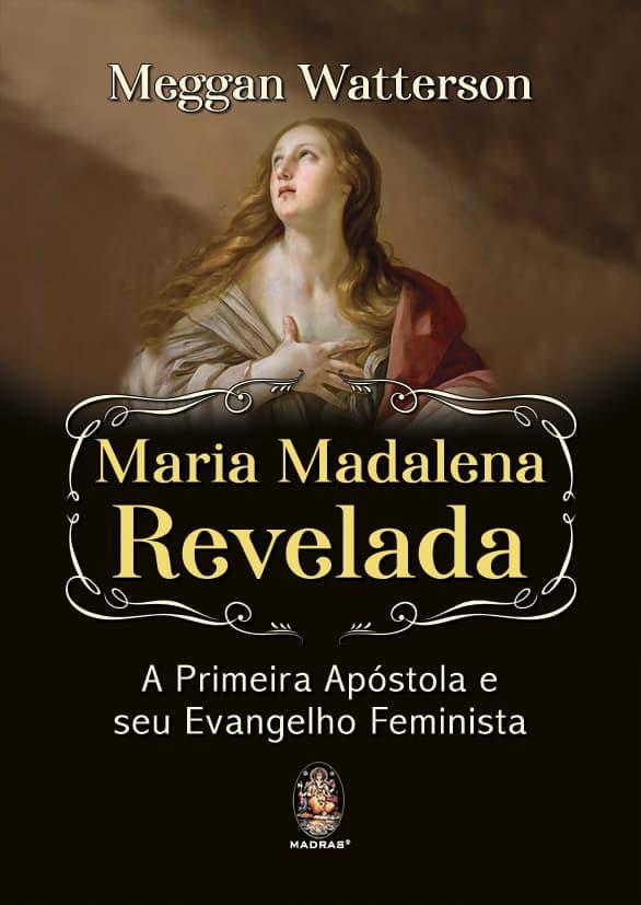 Maria Madalena finalmente revelada 1